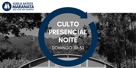 Culto Presencial NOITE | 20.06.2021 ingressos
