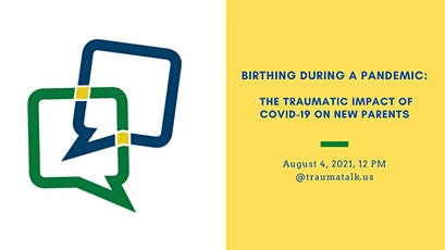 Birthing during a pandemic: The traumatic impact of COVID-19 tickets