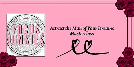 Attract the Man of Your Dreams Masterclass Online tickets