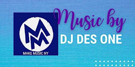 MAKE MUSIC NEW YORK: DJ DES ONE tickets