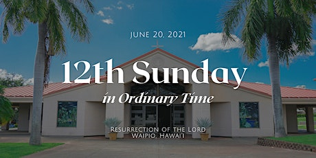 12th Sunday in Ordinary Time (6:00 PM) tickets