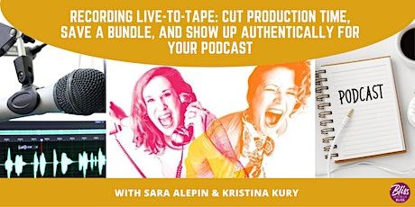Recording Live-to-Tape: Cut Production Time, Save a Bundle on Your Podcast tickets