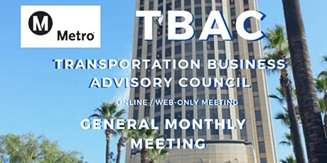 LA Metro TBAC General Meeting WEB BASED / ONLINE MEETING ONLY biglietti