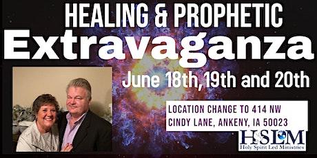 HEALING & PROPHETIC EXTRAVAGANZANA -Ankeny, IA tickets