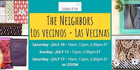 The Neighbors - Los Vecinos - Las Vecinas tickets