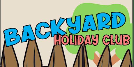 Backyard Holiday Club tickets
