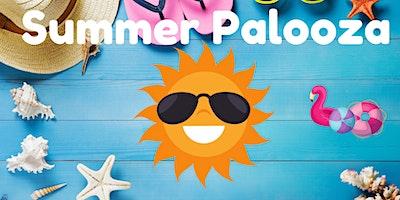 Summer Palooza!! (Preschool age+)