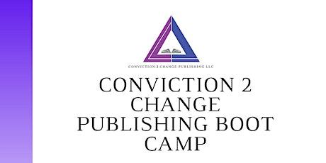 Inaugural Conviction 2 Change Publishing Boot Camp entradas