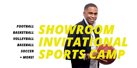 SHOWROOM INVITATIONAL SPORTS CAMP tickets