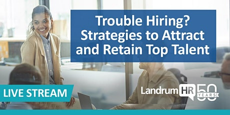Trouble Hiring? Strategies to Attract and Retain Top Talent tickets