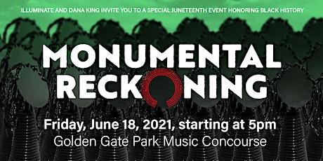 MONUMENTAL RECKONING Celebration tickets