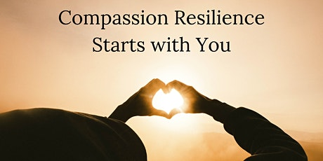 Compassion Resilience Starts With You tickets