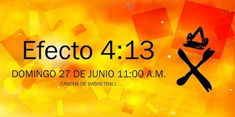 EFECTO 4:13 Presencial - Domingo 27 Junio 11:00 a.m. boletos