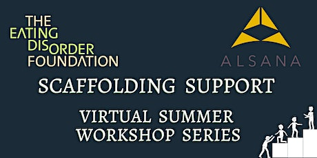 Alsana Workshop 3  Scaffolding Support: Building a Life Worth Living tickets