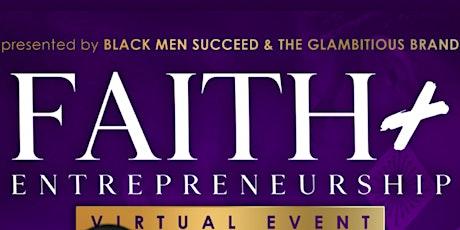 Faith + Entrepreneurship Virtual Conference tickets