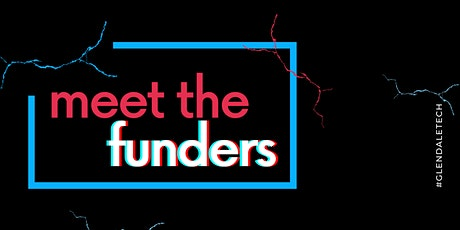 Glendale Tech Week: Meet the Funders tickets