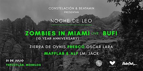 "Constelación & Beatamin presentan : ""Noche de Leo "" en Tepoztlán boletos"