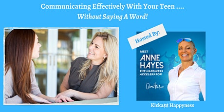 Communicating Effectively With Your Teen...Without Saying A Word! tickets