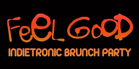 FEEL GOOD - INDIETRONIC  BRUNCH PARTY tickets
