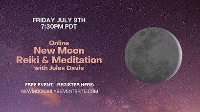 New Moon Meditation and Reiki Healing Online with Jules Davis - Free tickets
