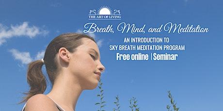 Breath, Mind and Meditation Introduction to SKY Breath Meditation Program tickets