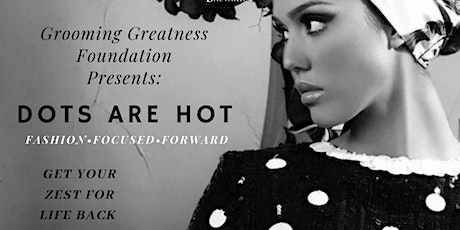"""""""Dots Are Hot"""" Ladies Brunch & Fashion Show Experience tickets"""