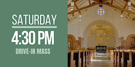 Saturday (Anticipated) Mass 4:30 pm (outdoor, drive-in) tickets
