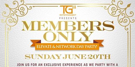 MEMBERS ONLY DAY- PARTY BOTTLE SERVICE tickets