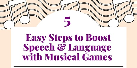 MASTERCLASS: 5   Easy Steps to Boost Speech & Language with Musical Games tickets