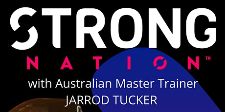 Strong Nation Masterclass with Master Trainer Jarrod Tucker tickets