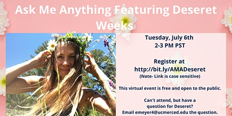 Ask Me Anything Featuring Deseret Weeks tickets