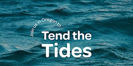 Tend The Tides with Keep Nature Wild, GOT BAG and Portland Gear tickets