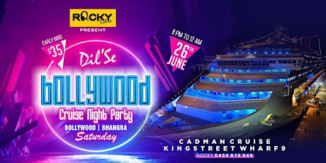 DIL SE BOLLYWOOD- THE CRUISE NIGHT PARTY tickets