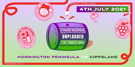 """PINOT PALOOZA """"UnPlugged"""": Mornington Peninsula vs Gippsland tickets"""