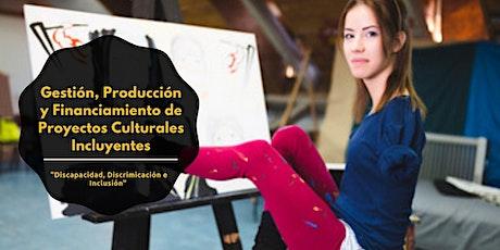 Gestión, Producción y Financiamiento de Proyectos Culturales Incluyentes entradas