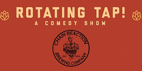 Comedy Night @ Chain Reaction Brewing Presented by Rotating Tap Comedy tickets