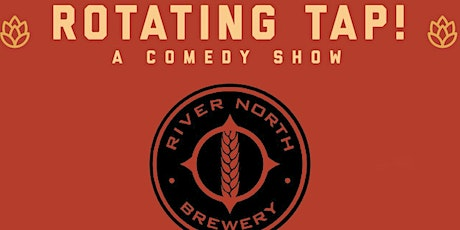 Rotating Tap Comedy @ River North Brewery (Blake St. Taproom) tickets