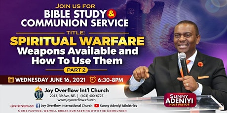 Bible Study & Communion Service - Spiritual Warfare! tickets