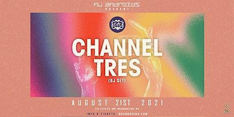 Channel Tres: DJ Set (21+) tickets
