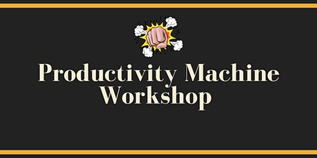 Productivity Machine | Online Workshop tickets