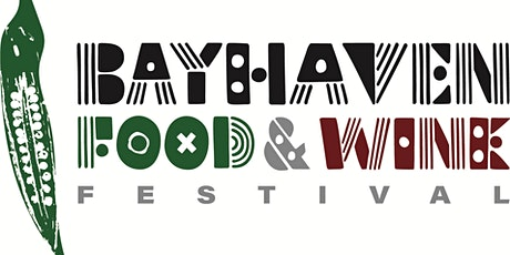 "BayHaven Food & Wine Festival ""The Renaissance"" tickets"
