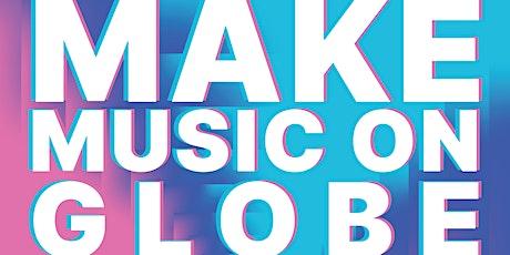 Make Music on Globe tickets