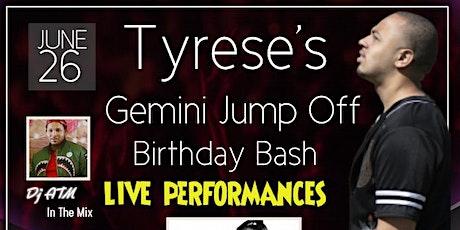 Tyrese's Gemini Jump Off Birthday Bash tickets