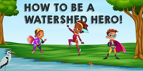How to Be a Watershed Hero: Understanding & Preventing Stormwater Pollution tickets