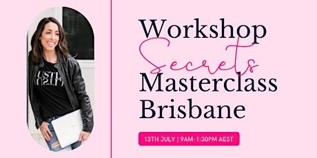 Workshop Secrets Masterclass - Brisbane! tickets