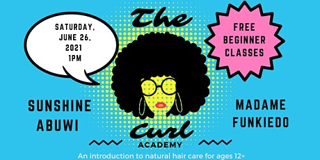 The Curl Academy: An introduction to natural hair care for ages 12+ tickets
