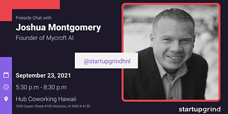 Fireside Chat with Joshua Montgomery (Mycroft AI) tickets