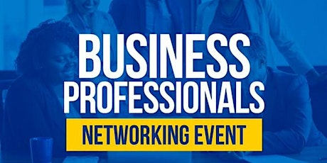 Business Professionals Networking Event tickets