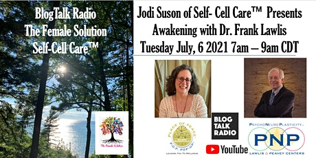 Jodi Suson of Self- Cell Care Presents Awakening with Dr. Frank Lawlis tickets