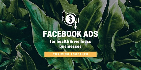 Facebook & Instagram Advertising for Health & Wellness Businesses tickets